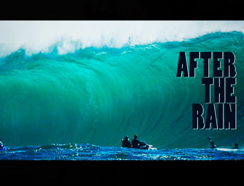 AFTER THE RAIN | SURFING VISIONS